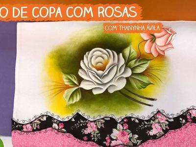 Pano de Copa com Rosas - Thanynha Ávila | Vitrine do Artesanato na TV - Gazeta