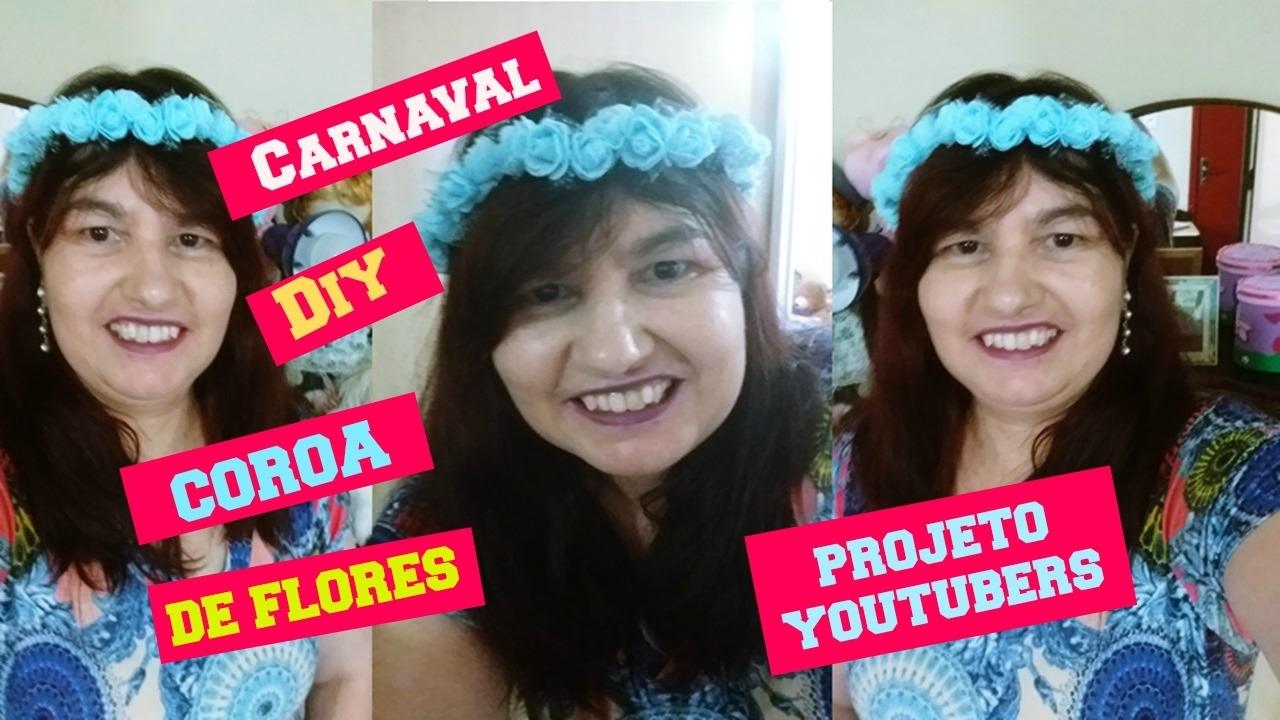 CARNAVAL: DIY COROA DE FLORES. PROJETO  ENTRE YOUTUBERS
