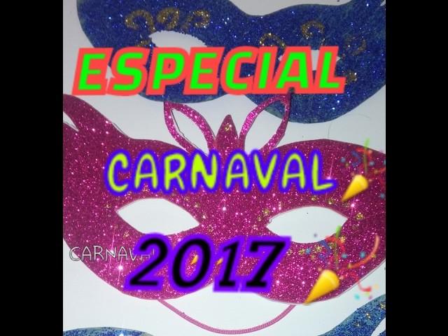 ESPECIAL DE CARNAVAL (DIY: MÁSCARA DE CARNAVAL)