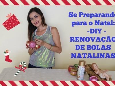 SE PREPARANDO PARA O NATAL  DIY RENOVANDO BOLAS NATALINAS