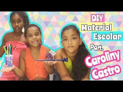 DIY - Material Escolar ( Part. Caroliny Castro )