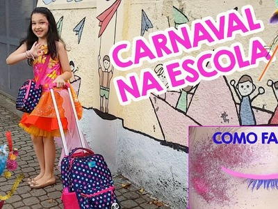 ARRUME-SE COMIGO PARA O CARNAVAL NA ESCOLA - DIY Maquiagem e Fantasia Infantil | Luluca