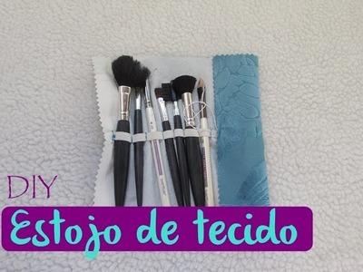 DIY - Estojo de pincéis utilizando tecido