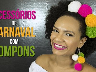 Nea Santana - DIY Acessórios De Carnaval Com Pompons