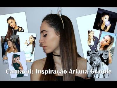 Carnaval: Inspiração Ariana Grande + DIY + TRUQUES