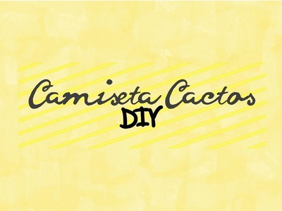 DIY | CAMISETA CACTOS (T-SHIRT)