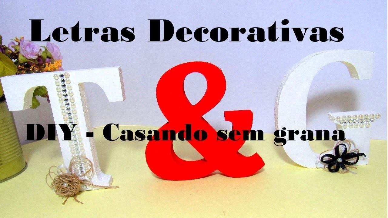 DIY - Letras Decorativas #casandosemgrana