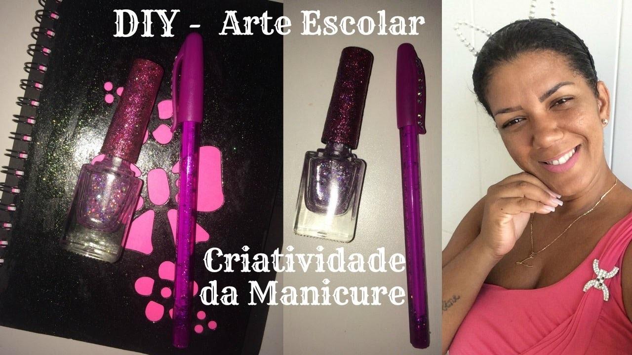 DIY Arte Escolar  Criatividade da Manicure