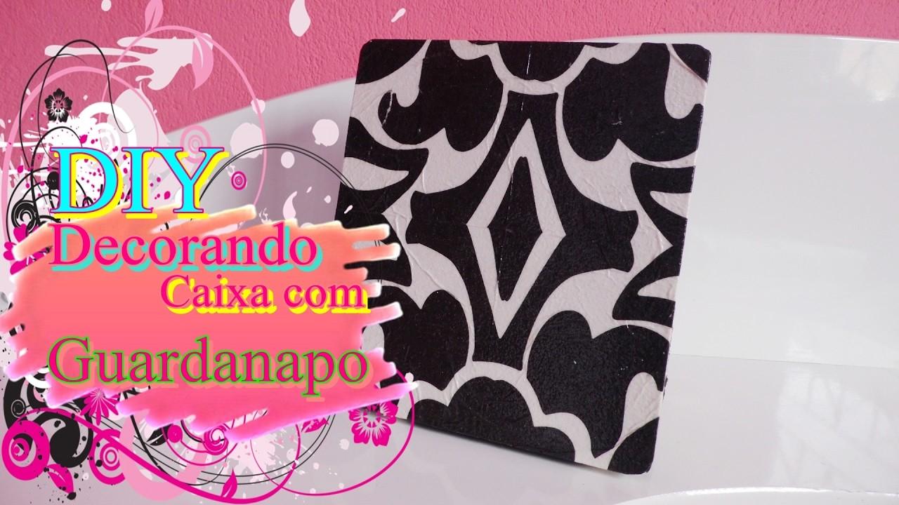 DIY: Decorando caixa com Guardanapo