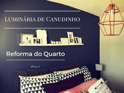 ::DIY:: Luminária de Canudinho – Reforma do Quarto #Parte3