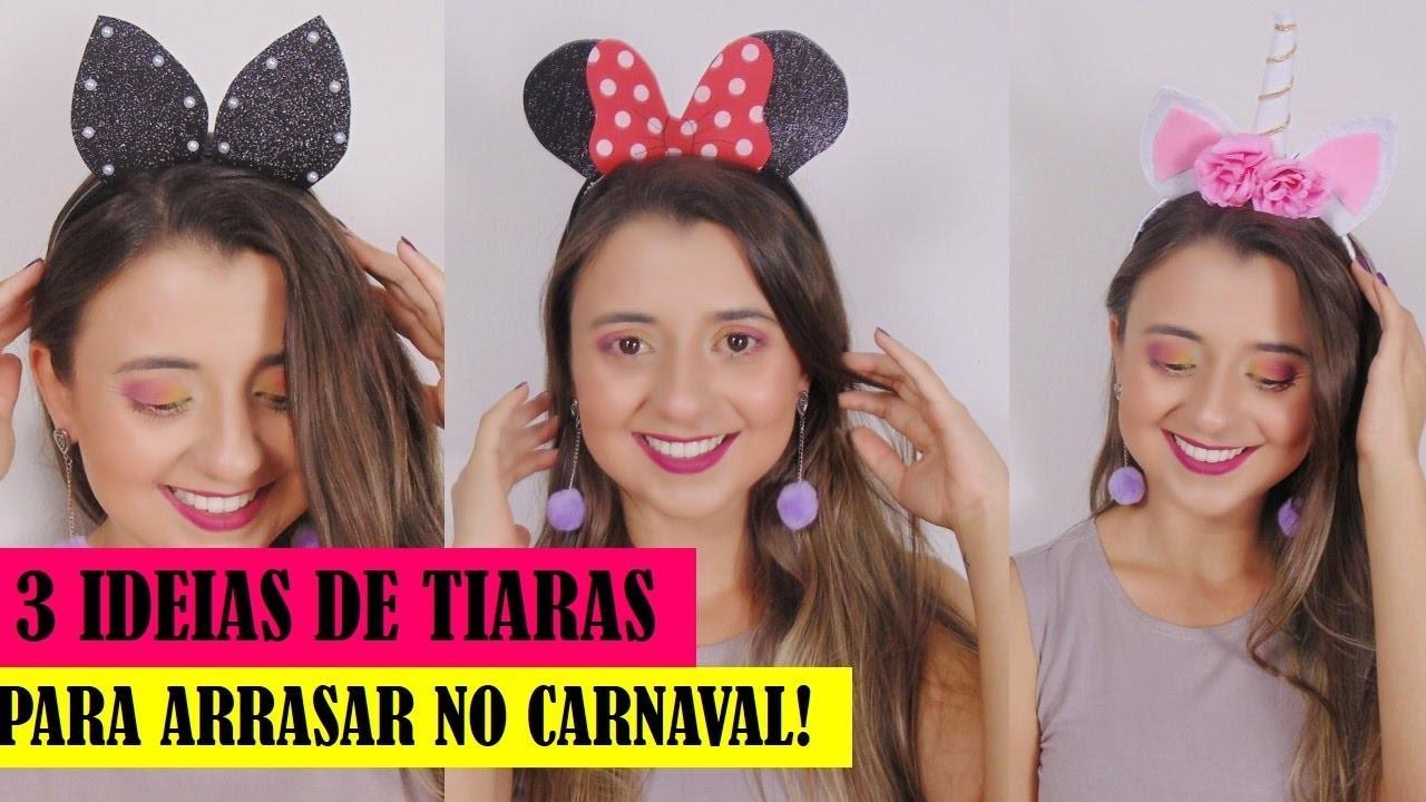 DIY: Três ideias tiaras para arrasar no carnaval!