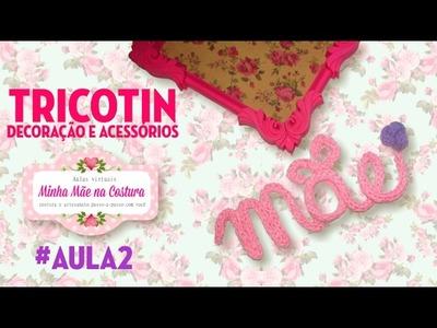 Tricotin | Decoração e acessórios | Minha Mãe na Costura