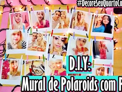 D.i.Y: Mural de Polaroids com Pisca #DecoreSeuQuartoComigo
