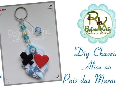 DIY chaveiro Alice no pais das Maravilhas - Biscuit - Rejane Kesia