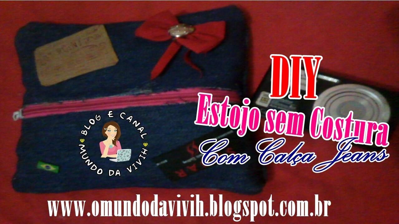 Estojo SEM COSTURA - DIY (Com Calça Jeans) | Mundo da Vivih