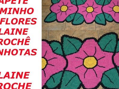 TAPETE CAMINHO DE FLORES ELAINE CROCHÊ CANHOTAS